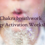 Chakra Breathwork and Energy Activation Workshop.